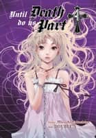 Until Death Do Us Part, Vol. 4 ebook by Hiroshi Takashige, DOUBLE-S