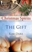 The Gift ebook by Kim Dare