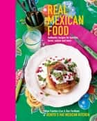Real Mexican Food ebook by Felipe Furentes Cruz,Ben Fordham