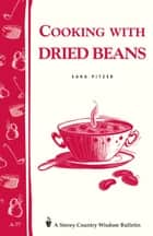 Cooking with Dried Beans - Storey Country Wisdom Bulletin A-77 ebook by Sara Pitzer