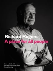 A Place for All People ebook by Richard Rogers