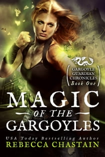 Magic of the Gargoyles ekitaplar by Rebecca Chastain