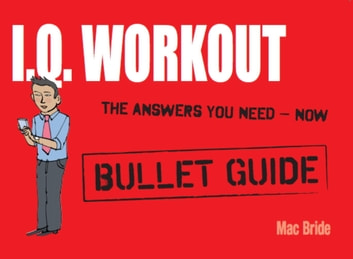 IQ Workout: Bullet Guides ebook by Mac Bride