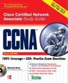 CCNA Cisco Certified Network Associate Study Guide (Exam 640-802) ebook by Richard Deal