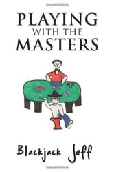PLAYING WITH THE MASTERS ebook by Blackjack Jeff