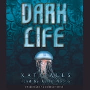 Dark Life audiobook by Kat Falls