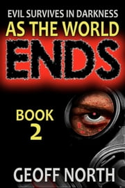 As the World Ends: Book 2 - As the World Ends, #2 ebook by Geoff North