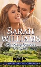 The Dairy Farmer's Daughter ebook by Sarah Williams