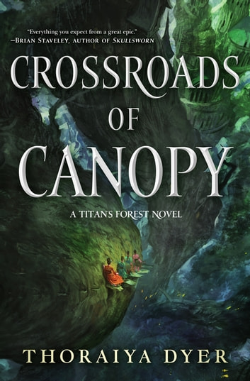 Crossroads of Canopy - A Titan's Forest novel ebook by Thoraiya Dyer