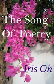 The Song Of Poetry ebook by Iris Oh