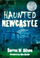 Haunted Newcastle ebook by Darren Ritson