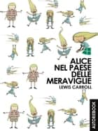 Alice nel paese delle meraviglie ebook by Caroll Lewis