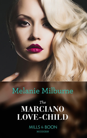The Marciano Love-Child (Mills & Boon Modern) 電子書籍 by Melanie Milburne
