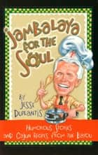 Jambalaya For The Soul ebook by Jesse Duplantis