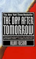The Day After Tomorrow ebook by Allan Folsom