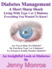 Diabetes Management A Short Sharp Shock Living With Type 1 or 2 diabetes ebook by Terry Friel