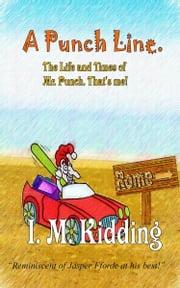 A Punch Line ebook by I M Kidding