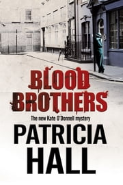 Blood Brothers - A British mystery set in London of the swinging 1960s ebook by Patricia Hall