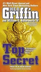 Top Secret ebook by W.E.B. Griffin,William E. Butterworth, IV