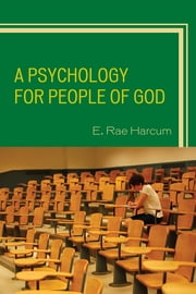 A Psychology for People of God ebook by E. Rae Harcum