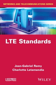 LTE Standards ebook by Charlotte Letamendia,Jean-Gabriel Rémy
