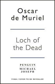 The Loch of the Dead - Frey & McGray Book 4 ebook by Oscar de Muriel
