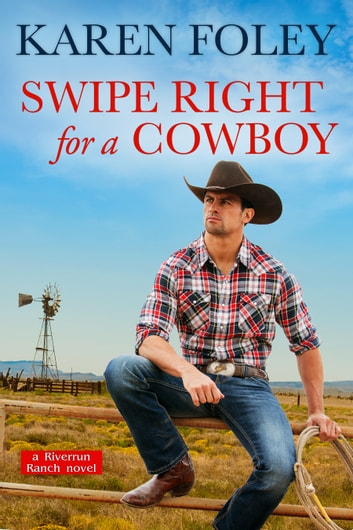 Swipe Right for a Cowboy ebook by Karen Foley