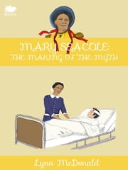 Mary Seacole - The Making of the Myth ebook by Lynn McDonald