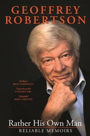 Rather His Own Man ebook by Geoffrey Robertson