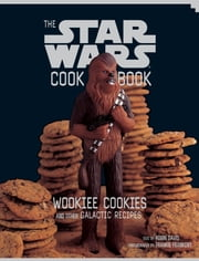 Wookiee Cookies - A Star Wars Cookbook ebook by Robin Davis