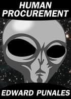 Human Procurement: A Short Story ebook by Edward Punales