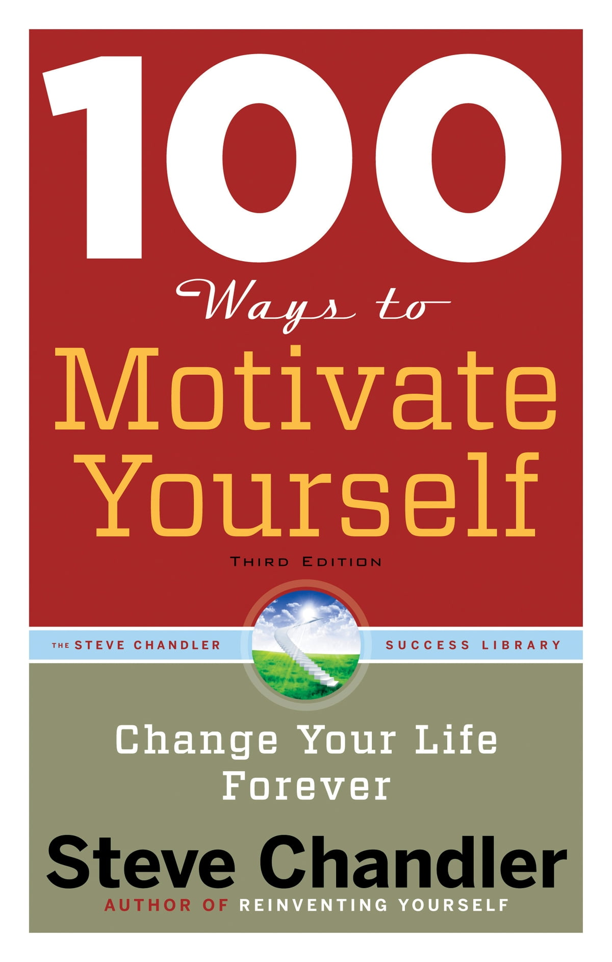 100 Ways to Motivate Yourself, Third Edition eBook by Steve Chandler -  9781601635549 | Rakuten Kobo