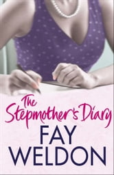 The Stepmother's Diary ebook by Fay Weldon
