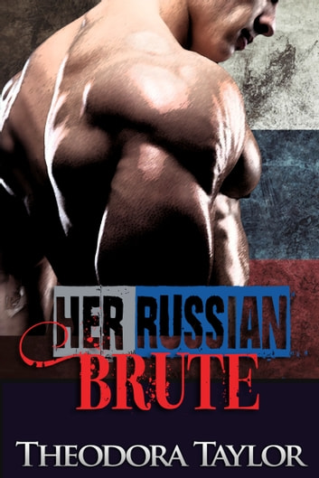 Her Russian Brute - 50 Loving States, Idaho ebook by Theodora Taylor