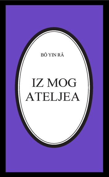 Iz mog ateljea ebook by Bô Yin Râ