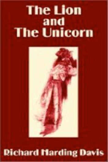 The Lion And The Unicorn Ebook By Richard Harding Davis