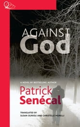 Against God ebook by Patrick Senécal,Susan Ouriou