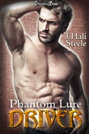 Driver (Phantom Lure 1) ebook by J. Hali Steele