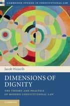 Dimensions of Dignity ebook by Jacob Weinrib