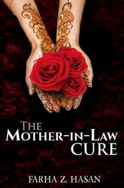 The Mother-in-Law Cure ebook by Farha Hasan