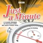 Just a Minute: A Vintage Collection - 12 classic episodes of the much-loved BBC Radio comedy game audiobook by BBC Radio Comedy