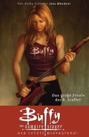 Buffy The Vampire Slayer, Staffel 8, Band 8 - Der letzte Widerstand ebook by Joss Whedon