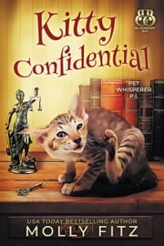 Kitty Confidential - A Hilarious Cozy Mystery with One Very Entitled Cat Detective ebook by Molly Fitz