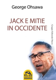 Jack e Mitie in Occidente ebook by George Ohsawa