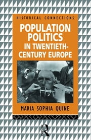 Population Politics in Twentieth Century Europe - Fascist Dictatorships and Liberal Democracies ebook by Maria-Sophia Quine