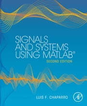 Signals and Systems using MATLAB ebook by Luis Chaparro