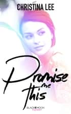 Promise me this ebook by Christina Lee