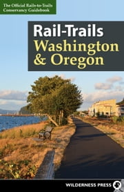 Rail-Trails Washington and Oregon ebook by Rails-to-Trails Conservancy