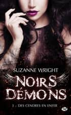 Des cendres en enfer - Noirs démons, T3 ebook by Suzanne Wright, Hélène Assens