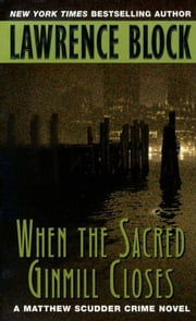 When the Sacred Ginmill Closes ebook by Lawrence Block